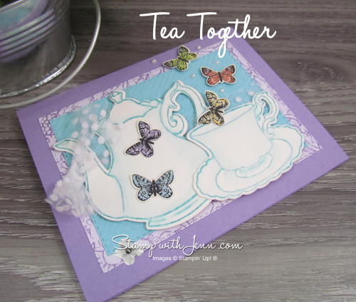 Tea Together Card with Tea Time Framelits