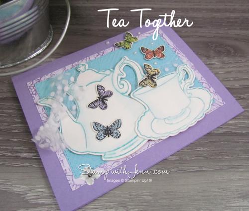 Tea Together Card with Tea Time Framelits