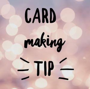 card making tip